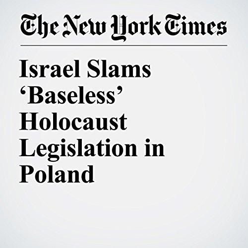 Israel Slams 'Baseless' Holocaust Legislation in Poland copertina