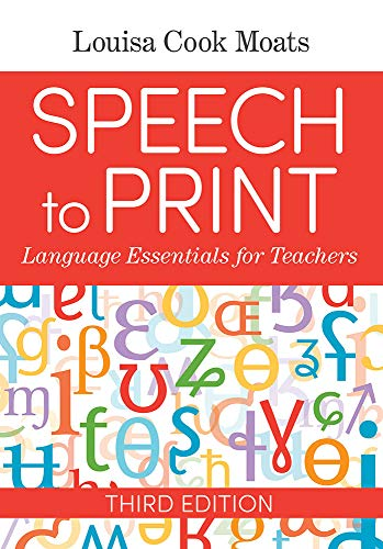 Compare Textbook Prices for Speech to Print: Language Essentials for Teachers Third Edition ISBN 9781681253305 by Moats Ed.D., Louisa Cook,Brady Ph.D., Dr. Susan