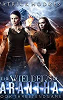 Endgame (The Wielders of Arantha Book 3)