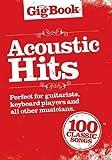 The Gig Book Acoustic Hits - Libro de canciones con 100 canciones populares desde Cat Stevens hasta The Who [Notas musicales] Melodía / Leedsheets Texto y acordes