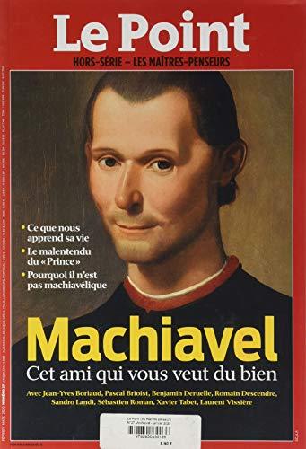 Le Point les Maitres Penseurs N 27 Machiavel - Janvier 2020