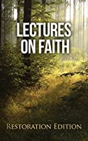 Lectures on Faith: Restoration Edition