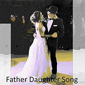 Father Daughter Song