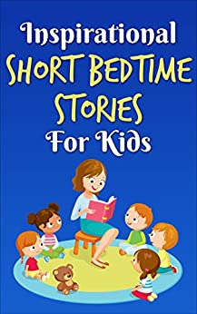 Classic Short Bedtime Stories for Kids: Inspirational Stories by [Bhumika Parmar]