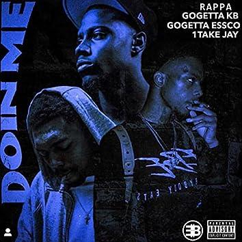 Doin Me (feat. GoGetta KB, GoGetta Essco & 1Take Jay)