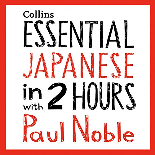 Essential Japanese in 2 Hours with Paul Noble cover art