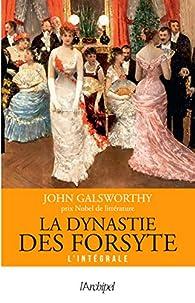 La dynastie des Forsyte - Intégrale par John Galsworthy