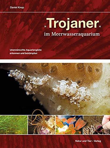 Trojaner im Meerwasseraquarium: Unerwünschte Aquariengäste erkennen und bekämpfen (NTV...