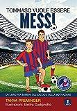 Tommaso vuole essere Messi: Un libro per bambini sul calcio e sulla motivazione