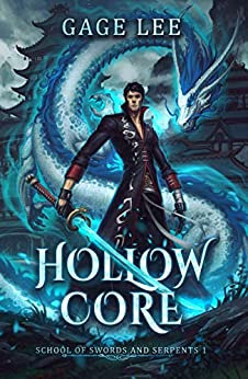Hollow Core (School of Swords and Serpents Book 1) by [Gage Lee]