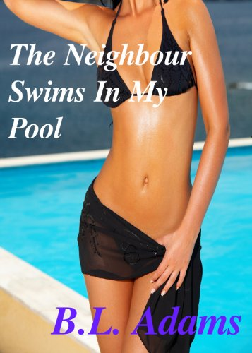 The Neighbour Swims In My Pool (lesbian erotica) (English Edition)