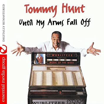 Until My Arms Fall Off (Digitally Remastered)