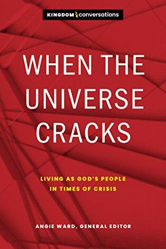 When the Universe Cracks: Living as God's People in Times of Crisis (Kingdom...