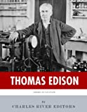 book cover art of American Legends: The Life of Thomas Edison by Charles River Editors