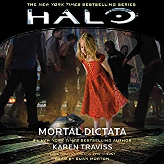 HALO: Mortal Dictata     HALO, Book 12              By:                                                                                                                                 Karen Traviss                               Narrated by:                                                                                                                                 Euan Morton                      Length: 16 hrs and 56 mins     1 rating     Overall 5.0