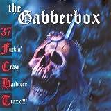 The Gabberbox - 37 Fuckin' Crazy Hardcore Tracks