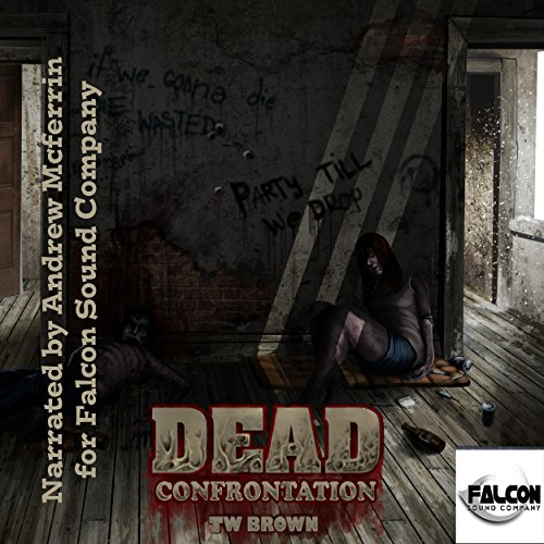 DEAD     Confrontation, Volume 6              By:                                                                                                                                 TW Brown                               Narrated by:                                                                                                                                 Andrew McFerrin                      Length: 13 hrs and 18 mins     260 ratings     Overall 4.5