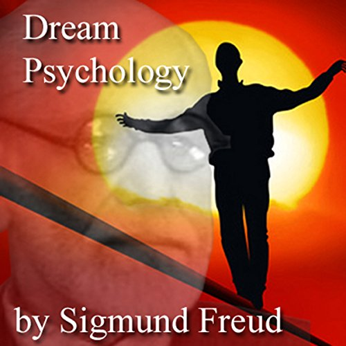 Dream Psychology: Psychoanalysis for Beginners cover art
