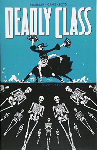 Deadly Class Volume 6: This Is Not the End