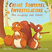 Crime Squirrel Investigators: The Naughty Nut Thief