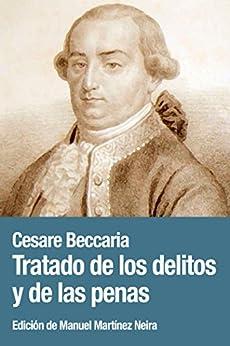 Tratado de los delitos y de las penas (Spanish Edition) by [Cesare Beccaria, Manuel Martínez Neira]