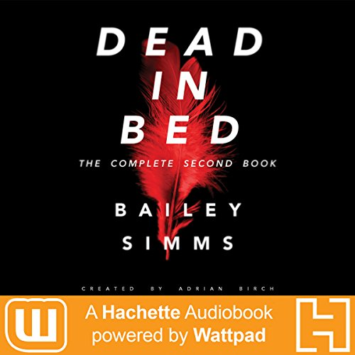 Dead in Bed by Bailey Simms: The Complete Second Book audiobook cover art
