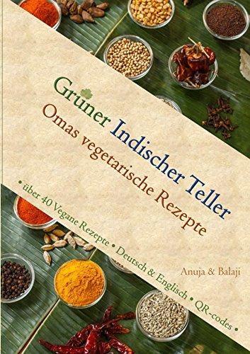 Grüner Indischer Teller: über 40 Vegane Rezepte