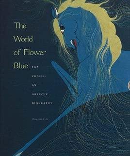 The World of Flower Blue: Pop Chalee-An Artistic Biography (Red Crane Art Series)