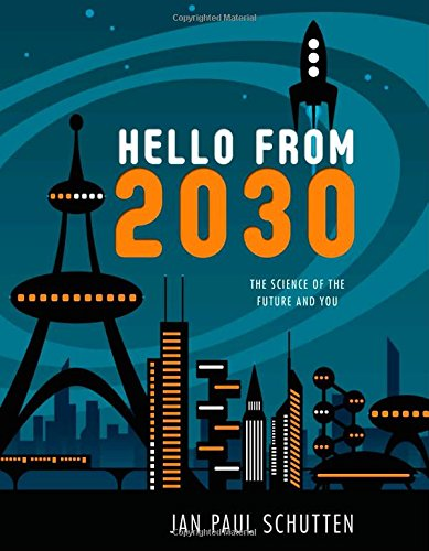 Hello from 2030: The Science of the Future and You