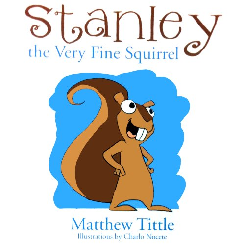 Stanley the Very Fine Squirrel audiobook cover art