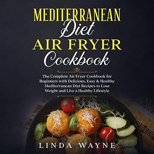 Mediterranean Diet Air Fryer Cookbook Titelbild