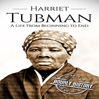 Harriet Tubman: A Life from Beginning to End audiobook cover art