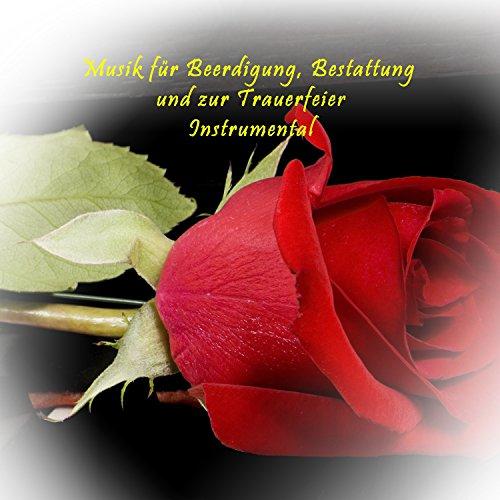 Musik für Beerdigung, Bestattung und zur Trauerfeier Instrumental, Pt. 1