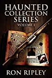 Haunted Collection Series: Books 1 to 3: Supernatural Horror with Scary Ghosts & Haunted Houses: Volume 1