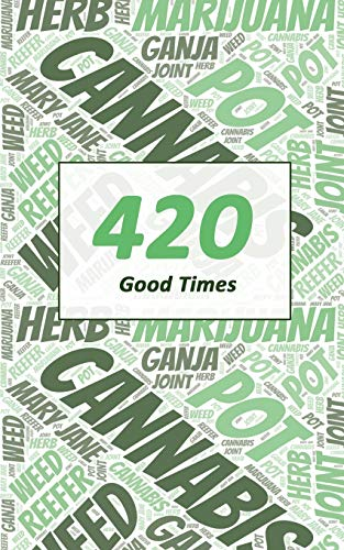 Cannabis Rating Journal - 420 Good Time: Blank form notebook used for organizing information and rate THC CBD strains of marijuana for either medical or recreational