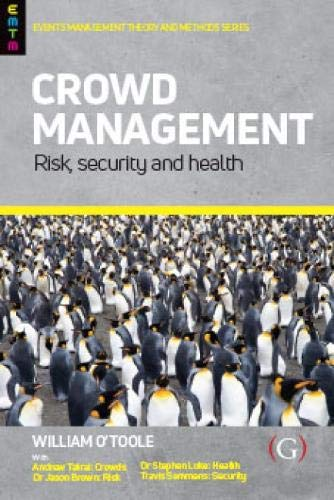 O\'Toole, W: Crowd Management: Risk, security and health (Events Management and Methods)