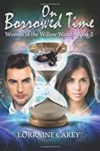 On Borrowed Time: Women of the Willow Wood Book 2