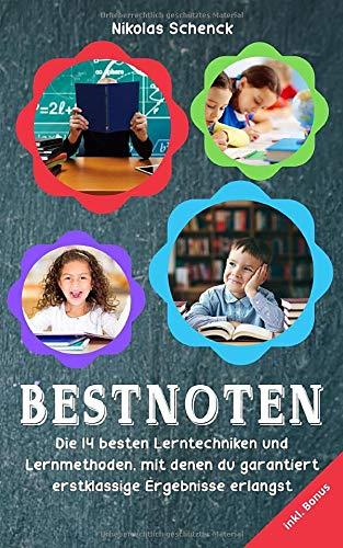 Bestnoten: Die 14 besten Lerntechniken und Lernmethoden, mit denen du garantierst erstklassige Ergebnisse erlangst