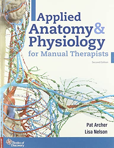Compare Textbook Prices for Applied Anatomy & Physiology for Manual Therapists 2 Edition ISBN 9780998266367 by Archer, Pat