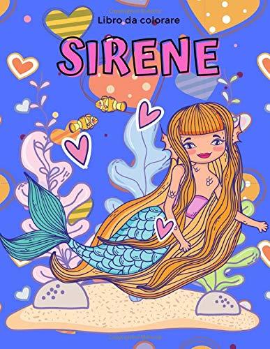 Libro da colorare Sirene: Libro da colorare di sirene per bambini 4-9 anni: 40 disegni unici di bellissime sirene e creature marine su retro bianco