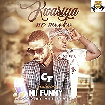 Kwasiya Ne Mooko (feat. Nii Funny)