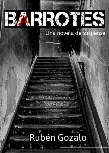 Barrotes: una novela de suspense
