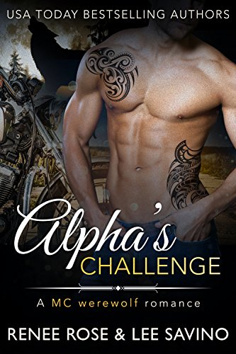 Alpha's Challenge: An MC Werewolf Romance (Bad Boy Alphas Book 4)