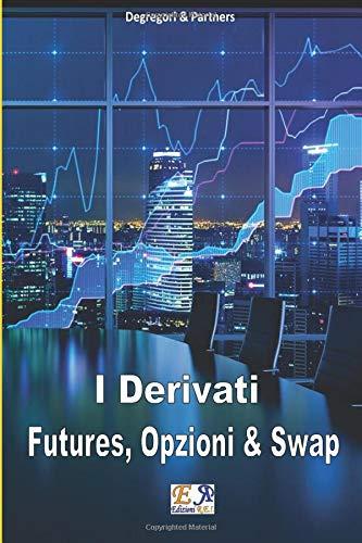 Futures, Opzioni e Swap