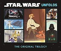 Star Wars Unfolds: The Original Trilogy (An Abrams Unfolds Book)