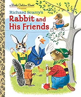 Richard Scarry's Rabbit and His Friends (Little Golden Book) by [Richard Scarry]