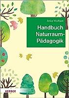Handbuch Naturraumpaedagogik: in Theorie und Praxis