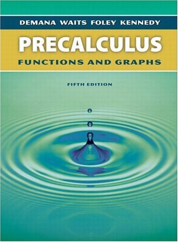 Precalculus: Functions and Graphs, Fifth Edition
