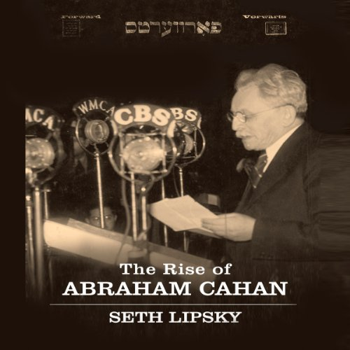 The Rise of Abraham Cahan cover art