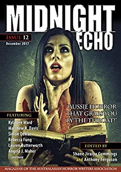 Midnight Echo issue 12 by [Shane Jiraiya Cummings, Kyla Lee Ward, Matthew R. Davis, Rebecca Fung, Simon Dewar, Lauren Butterworth, Angela J. Maher, Andrew Grenfell, Chris Mason, Anthony Ferguson]
